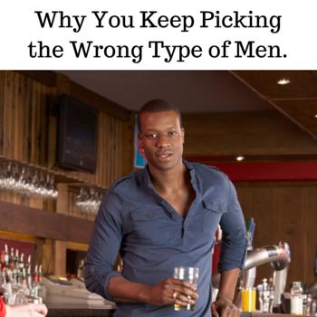 I keep dating the wrong guys